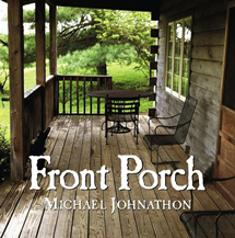 Michael Johnathon Front Porch CD